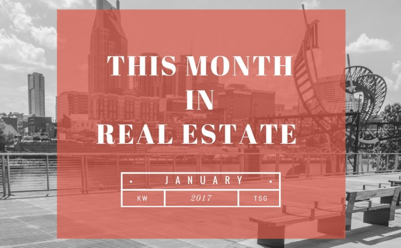 January 2017: This Month In Real Estate