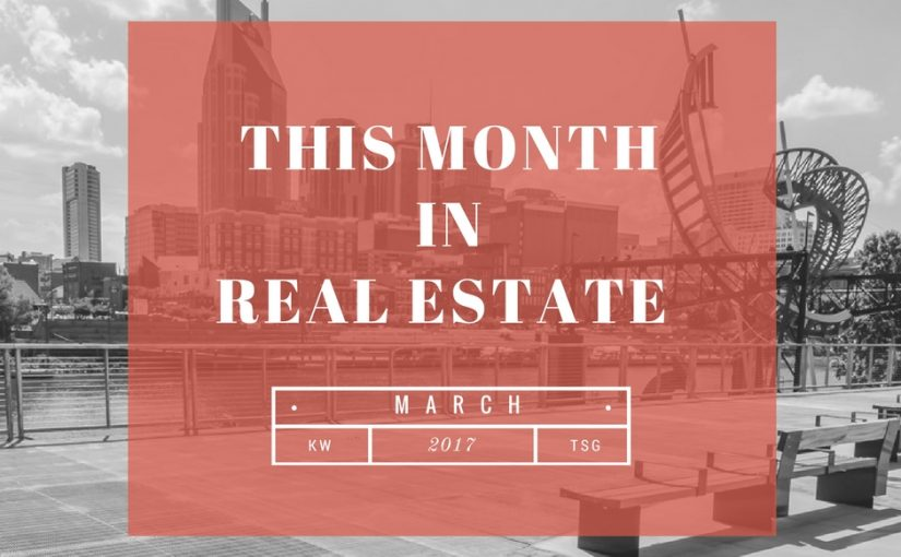 March 2017: This Month In Real Estate